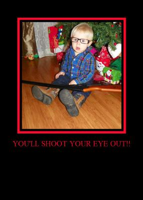 You'll Shoot Your Eye Out!! (A Christmas Story)